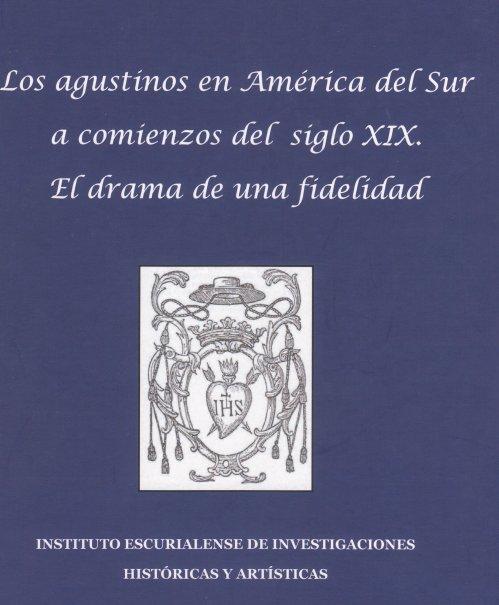 Agustinos En Amercia Del Sur A Comienzos Del Sigo Xix