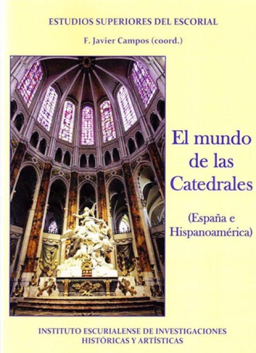 El Mundo De Las Catedrales Javier Campos